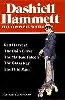 Dashiell Hammett: Five Complete Novels: Red Harvest, The Dain Curse, The Maltese Falcon, The Glass Key, The Thin Man