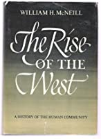 The rise of the west a history of the human community by william the rise of the west a history of the human community fandeluxe Choice Image
