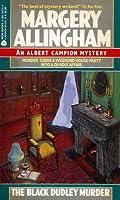 The Black Dudley Murder (Albert Campion Mystery #1)
