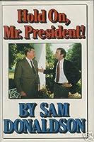 Hold On, Mr. President!