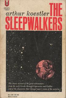 The Sleepwalkers by Arthur Koestler