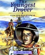 The Youngest Drover: A True Story About Growing Up On A Cattle Drive