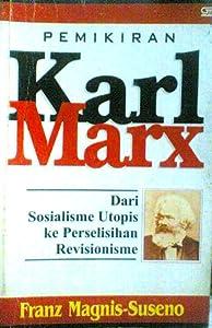 Pemikiran Karl Marx: Dari Sosialisme Utopis ke Perselisihan Revisionisme