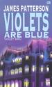 Violets Biru - Violets Are Blue by James Patterson