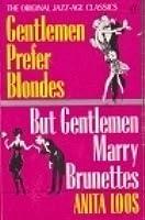Gentlemen Prefer Blondes/But Gentlemen Marry Brunettes