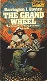 The Grand Wheel by Barrington J. Bayley