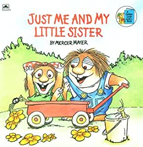Just Me and My Little Sister (A Golden Look-Look Book)