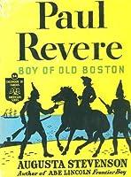 Paul Revere Boy of Old Boston