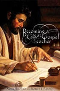 Becoming a Great Gospel Teacher