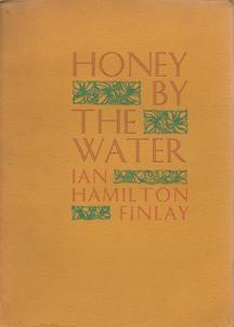 Honey by the Water by Ian Hamilton Finlay