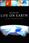 Atlas of Life on Earth: The Earth Its Landscape and Life Forms