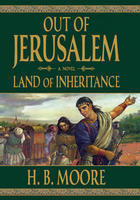 Land of Inheritance (Out of Jerusalem #4)