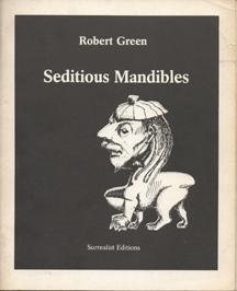 Seditious Mandibles by Robert Green