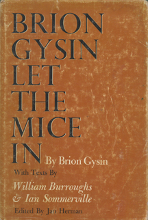 Brion Gysin Let the Mice In by Brion Gysin