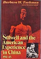 Stilwell and the American Experience in China 1911-45
