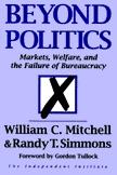 Beyond Politics: Markets, Welfare, And The Failure Of Bureaucracy