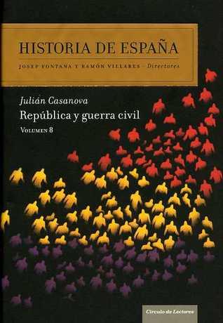 República y guerra civil by Julián Casanova
