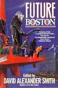 Future Boston: The History of a City, 1990-2100