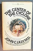 The Center of the Cyclone: An Autobiography of Inner Space