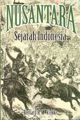 Nusantara Sejarah Indonesia By Bernard H M Vlekke