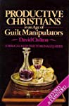 Productive Christians in an Age of Guilt Manipulators: A Biblical Response to Ronald J. Sider
