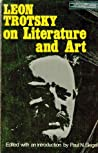 On Literature and Art by Leon Trotsky
