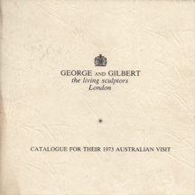 George and Gilbert the living sculptors London Catalogue for ... by George and Gilbert