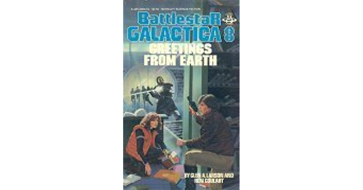 Battlestar galactica 8 greetings from earth by ron goulart m4hsunfo
