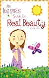 An LDS Girl's Guide to Real Beauty by Leslie Cheret