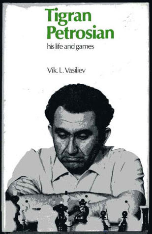Tigran Petrosian: His Life And Games