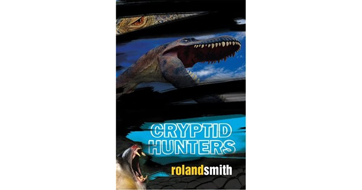 the cryptid hunters marty and grace 1 by roland smith
