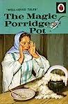 The Magic Porridge Pot (Well-Loved Tales)