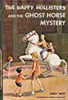 The Happy Hollisters and the Ghost Horse Mystery (Happy Hollisters, #29)