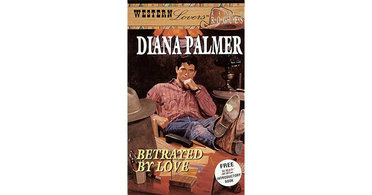 Betrayed By Love by Diana Palmer