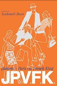 J.P.V.F.K: Jakarta - Paris via French Kiss