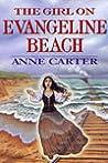 The Girl on Evangeline Beach by Anne Laurel Carter
