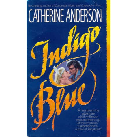 Indigo blue comanche 3 by catherine anderson fandeluxe Gallery