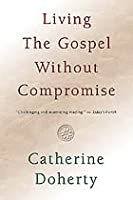Living the Gospel Without Compromise