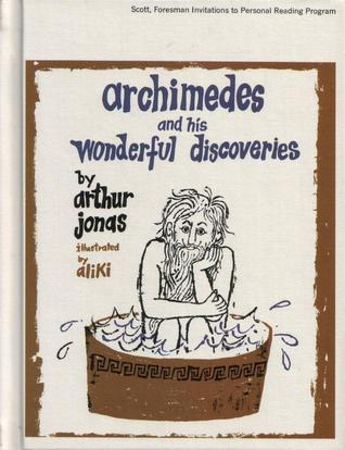 Archimedes and His Wonderful Discoveries