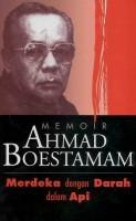 Memoir Ahmad Boestamam: Merdeka dengan Darah dalam Api Book Cover