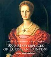 1000 Masterpieces Of European Painting: From 1300 To 1850 (Art & Architecture)