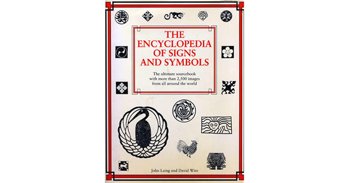 The Encyclopedia Of Signs Symbols By John Laing