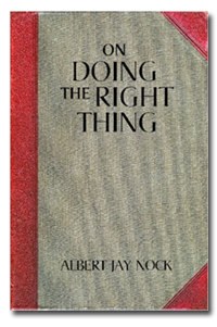 On Doing the Right Thing - Albert Jay Nock
