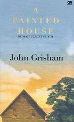 A Painted House - Rumah Bercat Putih by John Grisham