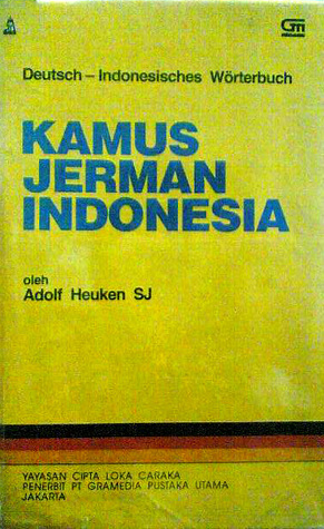 Deutsch-Indonesisches Worterbuch =: Kamus Jerman-Indonesia