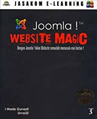 Joomla! Website Magic: Dengan Joomla! Bikin Website Semudah Memasak Mie Instan!
