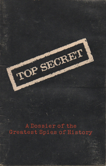 Top Secret - A Dossier of the Greatest Spies of History by Reader's Digest Association