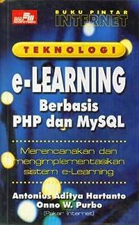 Buku Pintar Internet: Teknologi E-Learning Berbasis PHP dan MySQL