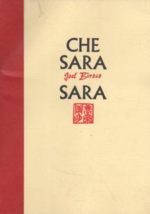 Che Sara Sara by Joel Biroco