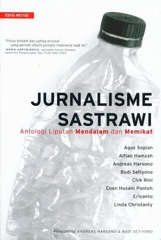 Jurnalisme Sastrawi: Antologi Liputan Mendalam dan Memikat